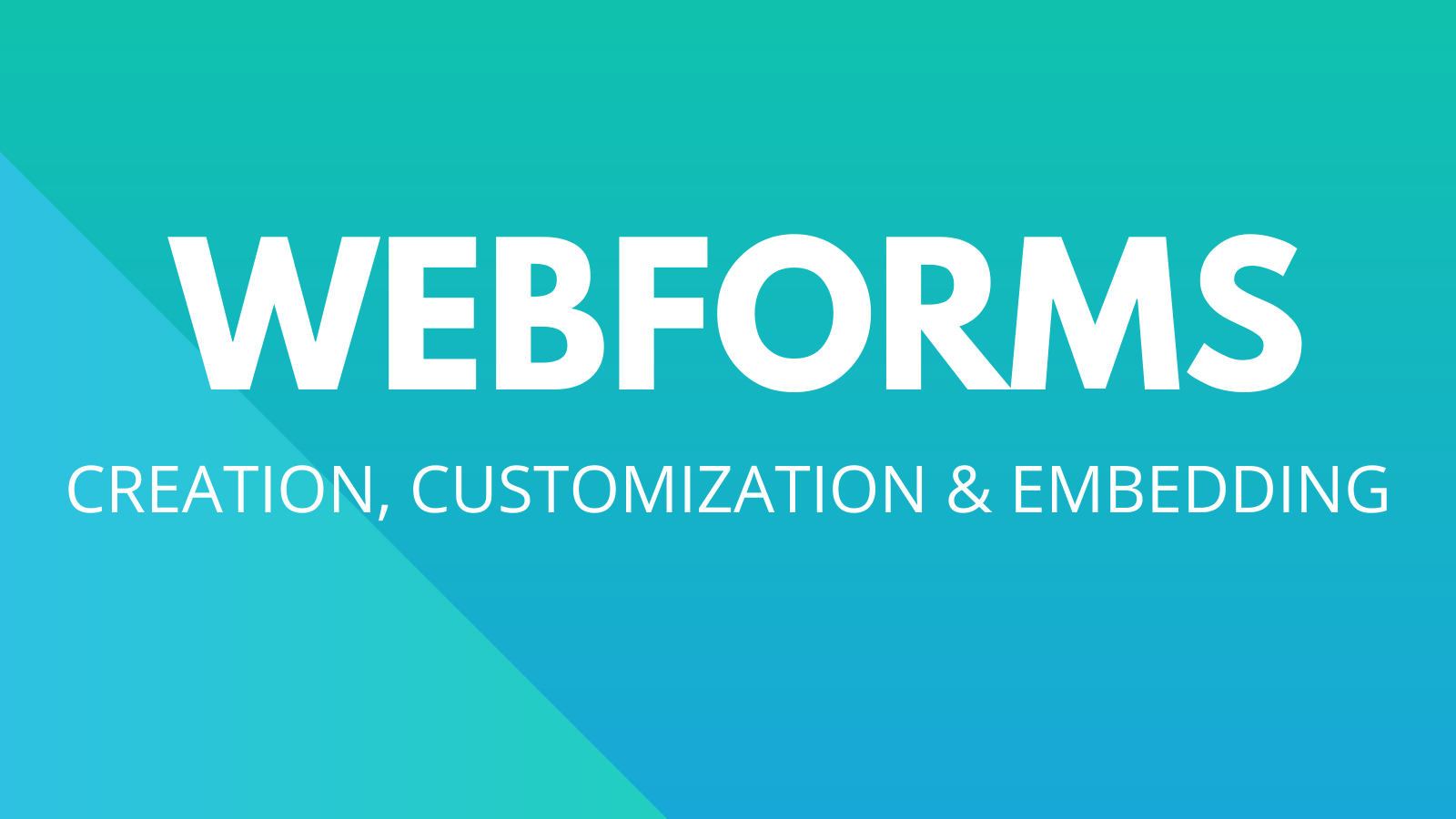 Webforms: Creation, Customization & Embedding