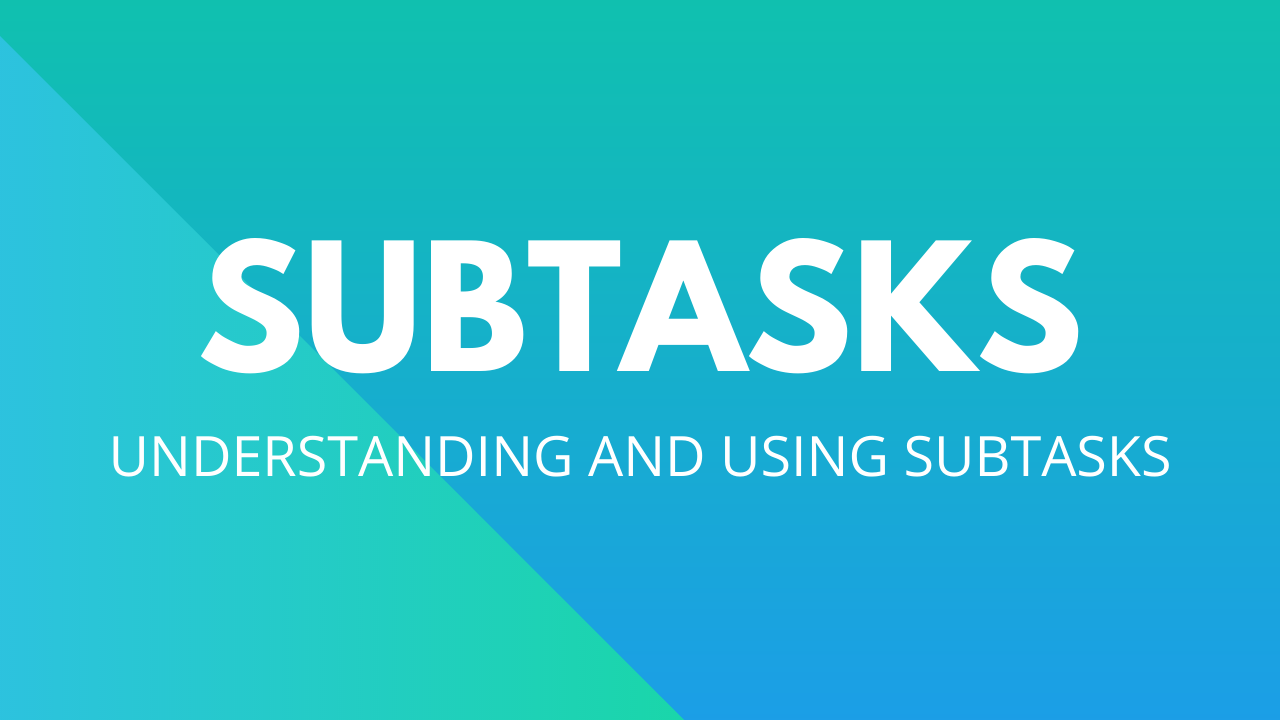 Understanding and Using Subtasks